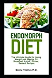 Endomorph Diet: The Ultimate Guide for losing weight and staying fit....