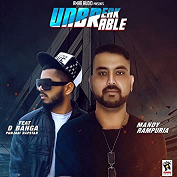 Unbreakable (feat. D Banga)