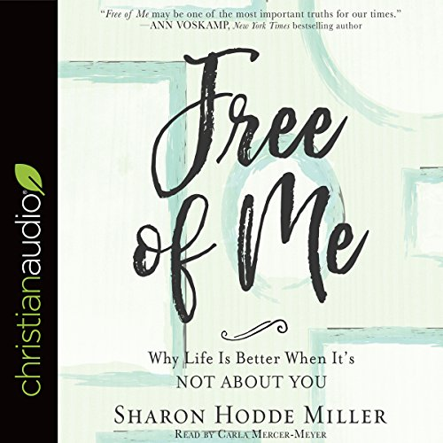 Free of Me Audiobook By Sharon Hodde Miller cover art