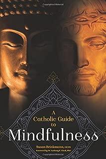 A Catholic Guide to Mindfulness