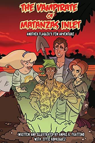 The Vampirate of Matanzas Inlet (Flagler's Few Adventure)