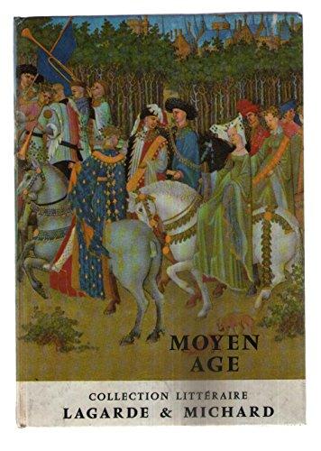Lagarde & Michard. Collection Littéraire. Moyen-Age