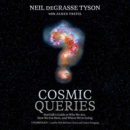 Cosmic Queries Audiobook By Neil deGrasse Tyson, James Trefil, Lindsey N. Walker - editor cover art