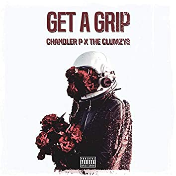 Get A Grip (feat. The Clumzys)