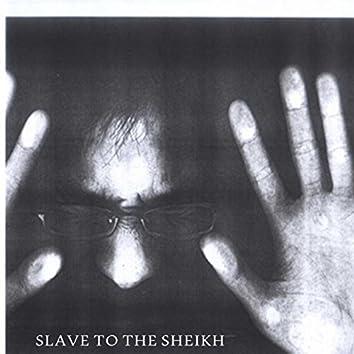 Slave To The Sheikh