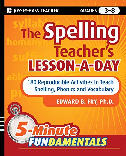 Compare Textbook Prices for The Spelling Teacher's Lesson-a-Day: 180 Reproducible Activities to Teach Spelling, Phonics, and Vocabulary 1 Edition ISBN 9780470429808 by Fry, Edward B.