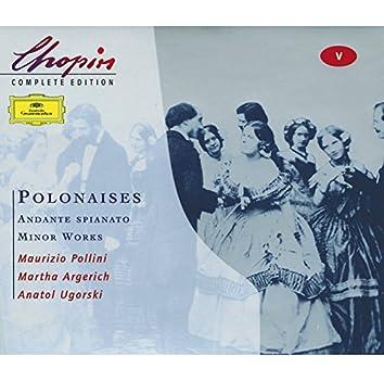 Chopin: Polonaises; Andante spianato;Minor Works
