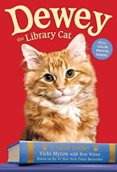 Dewey the Library Cat: A True Story by [Vicki Myron, Bret Witter]