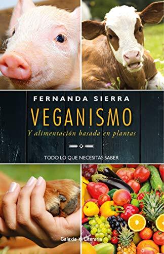 Veganismo: Y alimentación basada en plantas