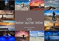 Ich liebe lache lebe Motivation und Gedanken (Wandkalender 2022 DIN A2 quer): Einzigartige Motivationssprueche und wunderschoene farbige Bilder (Monatskalender, 14 Seiten )