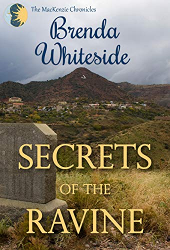Secrets of the Ravine (The MacKenzie Chronicles Book 1) by [Brenda Whiteside]