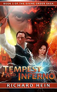 Tempest and Inferno: Book 3 of the Divine Order Saga: Volume 3