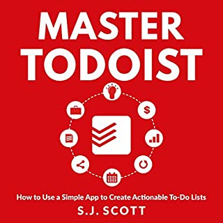 Master Todoist     How to Use a Simple App to Create Actionable To-Do Lists and Organize Your Life              By:                                                                                                                                 S. J. Scott                               Narrated by:                                                                                                                                 Greg Zarcone                      Length: 2 hrs and 27 mins     12 ratings     Overall 3.7