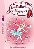 Les Ballerines Magiques 10 - Le sortilège des mers de Darcey Bussell (25 août 2010) Poche - 25/08/2010