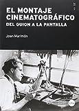 El Montaje Cinematográfico. Del Guión a la Pantalla (2ª ed.): Del guion a la pantalla