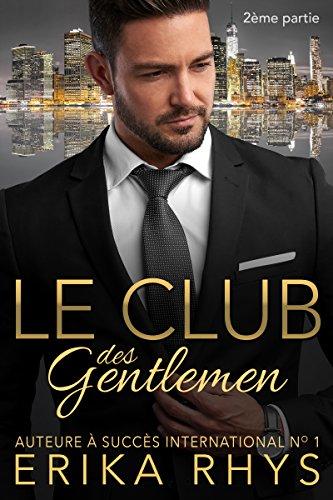 Le Club des gentlemen, 2ème partie: une série romance milliardaire (La série Le Club des gentlemen) (French Edition)