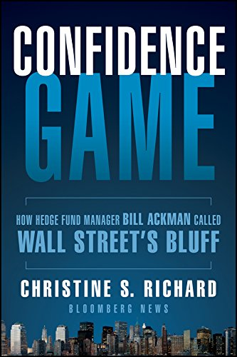 Confidence Game: How Hedge Fund Manager Bill Ackman Called Wall Street\'s Bluff (Bloomberg Book 158) (English Edition)