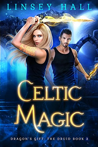 Celtic Magic (Dragon's Gift: The Druid Book 3)
