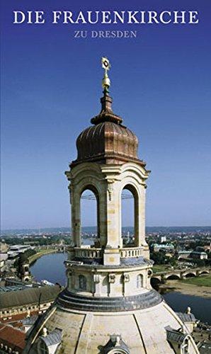 Die Frauenkirche zu Dresden: Geschichte und Wiederaufbau