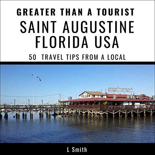 Couverture de Greater Than a Tourist - Saint Augustine, Florida, USA