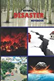 Natural Disaster Notebook: Write It Down All About Earthquakes, Hurricanes, and Other Natural Disasters.