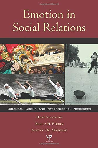 Compare Textbook Prices for Emotion in Social Relations: Cultural, Group, and Interpersonal Processes 1 Edition ISBN 9781841690469 by Parkinson, Brian,Fischer, Agneta H.,Manstead, Antony S.R.