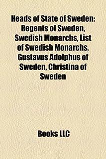 Heads of State of Sweden: Regents of Sweden, Swedish Monarchs, List of Swedish Monarchs, Gustavus Adolphus of Sweden, Chri...