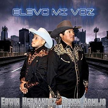 Elevo Mi Voz (feat. Edwin Hernandez)