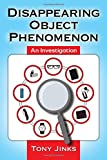 Disappearing Object Phenomenon: An Investigation