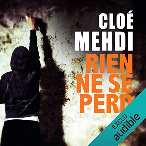 Rien ne se perd                   By:                                                                                                                                 Cloé Mehdi                               Narrated by:                                                                                                                                 Benoît Berthon                      Length: 8 hrs and 3 mins     Not rated yet     Overall 0.0