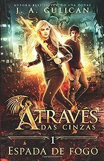 Espada de fogo: Através das cinzas (Portuguese Edition)
