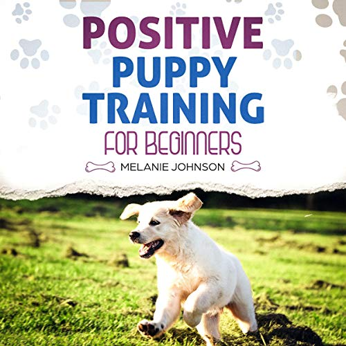 Positive Puppy Training for Beginners cover art