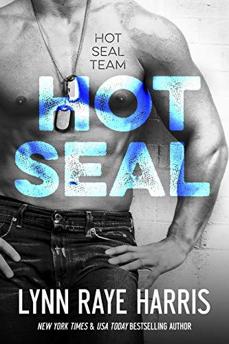 HOT SEAL (HOT SEAL Team - Book 1) by [Lynn Raye Harris]