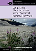 Comparative Plant Succession among Terrestrial Biomes of the World (Ecology, Biodiversity and Conservation)