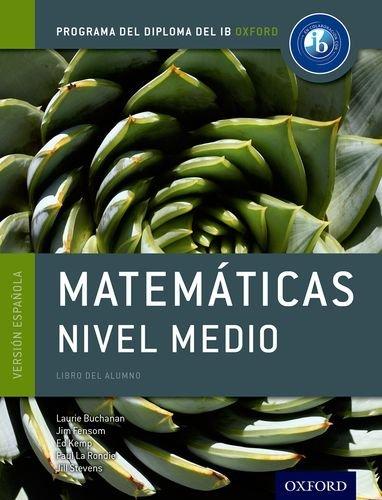 IB Matematicas Nivel Medio Libro del Alumno: Programa del Diploma del IB Oxford (IB Diploma Program)