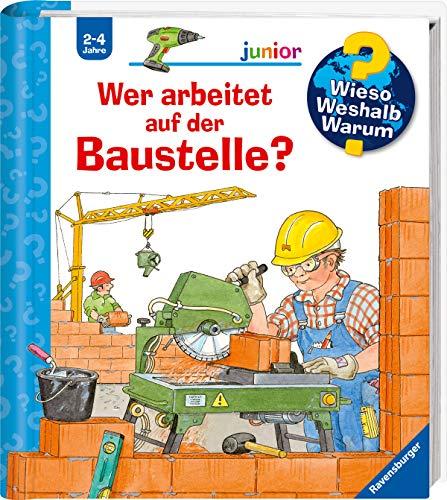Wieso? Weshalb? Warum? junior: Wer arbeitet auf der Baustelle? (Band 55) (Wieso? Weshalb? Warum? junior, 55)