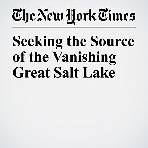 Seeking the Source of the Vanishing Great Salt Lake copertina