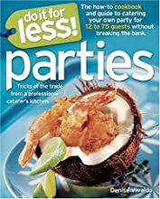 Do It for Less! Parties: Tricks of the Trade from Professional Caterers