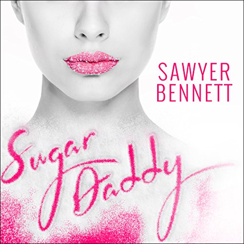 Sugar Daddy Audiobook By Sawyer Bennett cover art