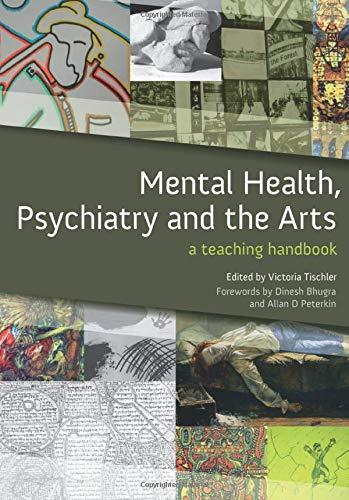Mental Health, Psychiatry and the Arts (A Teaching Handbook)
