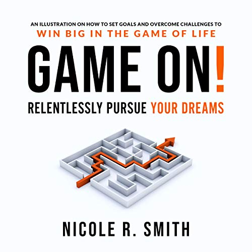 Game On!: Relentlessly Pursue Your Dreams audiobook cover art