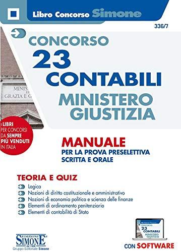 Concorso 23 Contabili Ministero Della Giustizia - Manuale Per La Prova Preselettiva Scritta E Orale - Teoria E Quiz - Con software