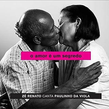 O Amor é um Segredo Zé Renato canta Paulinho da Viola