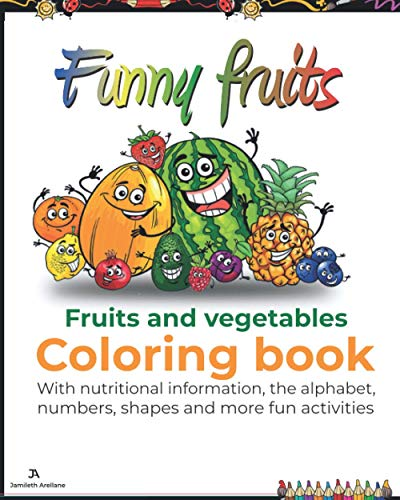 Funny fruits: fruits and vegetables coloring book, with...