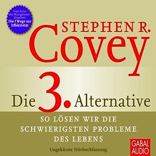 Die 3. Alternative     So lösen wir die schwierigsten Probleme              Autor:                                                                                                                                 Stephen R. Covey                               Sprecher:                                                                                                                                 Heiko Grauel,                                                                                        Gisa Bergmann                      Spieldauer: 16 Std. und 40 Min.     147 Bewertungen     Gesamt 4,4
