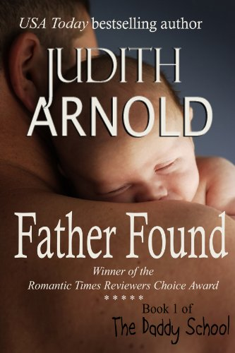 Father Found (The Daddy School Series Book 1) by [Judith Arnold]