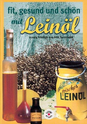Fit, gesund und schön mit Leinöl: Nussig köstlich aus dem Spreewald