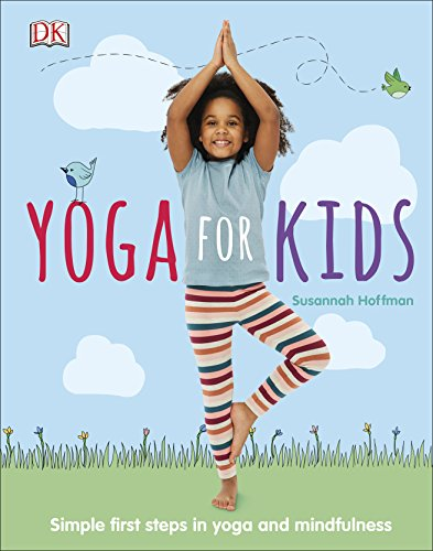 Yoga For Kids: Simple First Steps in Yoga and Mindfulness (Dk)