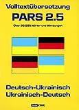 PARS 2.5, Ukrainisch, 1 CD-ROM Volltextübersetzung Deutsch-Ukrainisch / Ukrainisch-Deutsch. Win 95/98/2000/Me/NT. Über 90.000 Wörter u. Wendungen