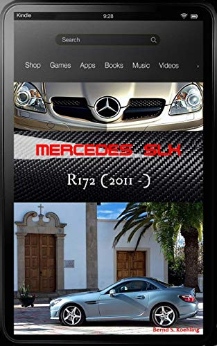 Mercedes-Benz, The SLK story, R172 with buyer's guide, model codes and VIN, data card explained: From the SLK200 to the SLK55 AMG and tuners (English Edition)